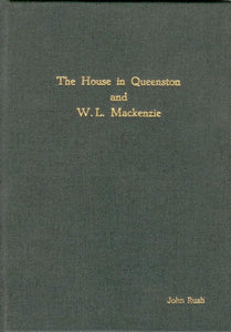 The House in Queenston and W. L. Mackenzie: A tale of reform