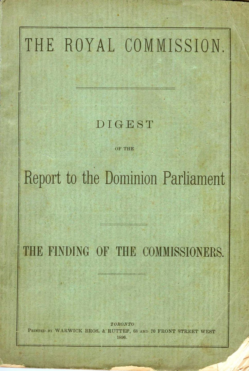Digest of the Report to the Dominion Parliament. The Finding of the Commissioners