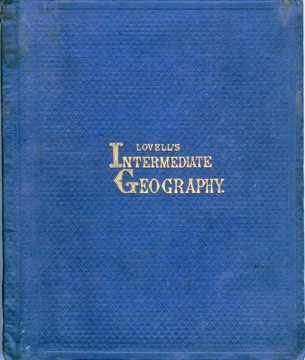 Lovell's Intermediate Geography, With Maps and Illustrations; Being Introductory to Lovell's Advanced Geography