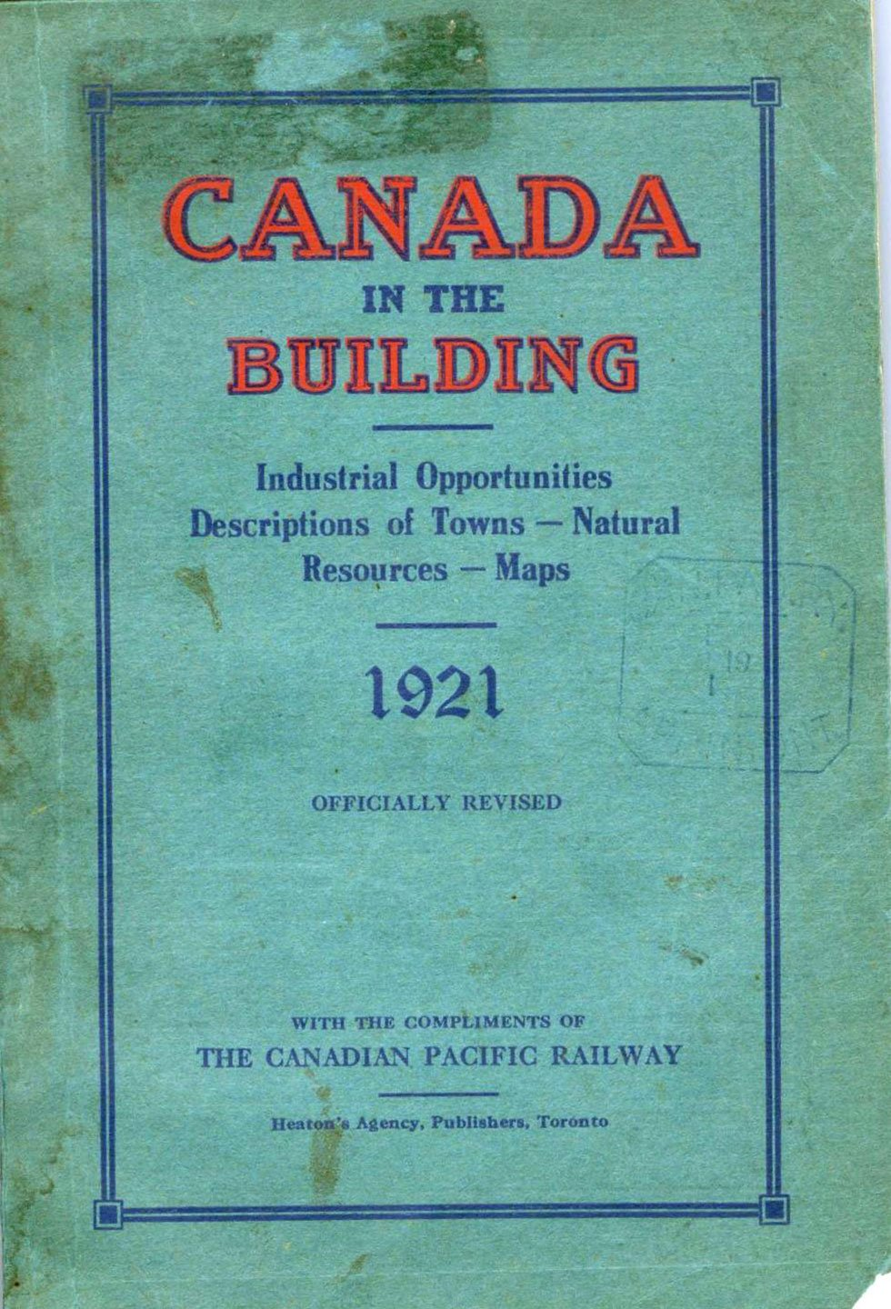 Canada in the Building: Industrial Opportunities - Descriptions of Towns - Natural Resources - Maps