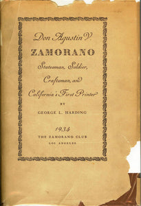 Don Agustin V. Zamorano: Statesman, Soldier, Craftsman, and California's First Printer