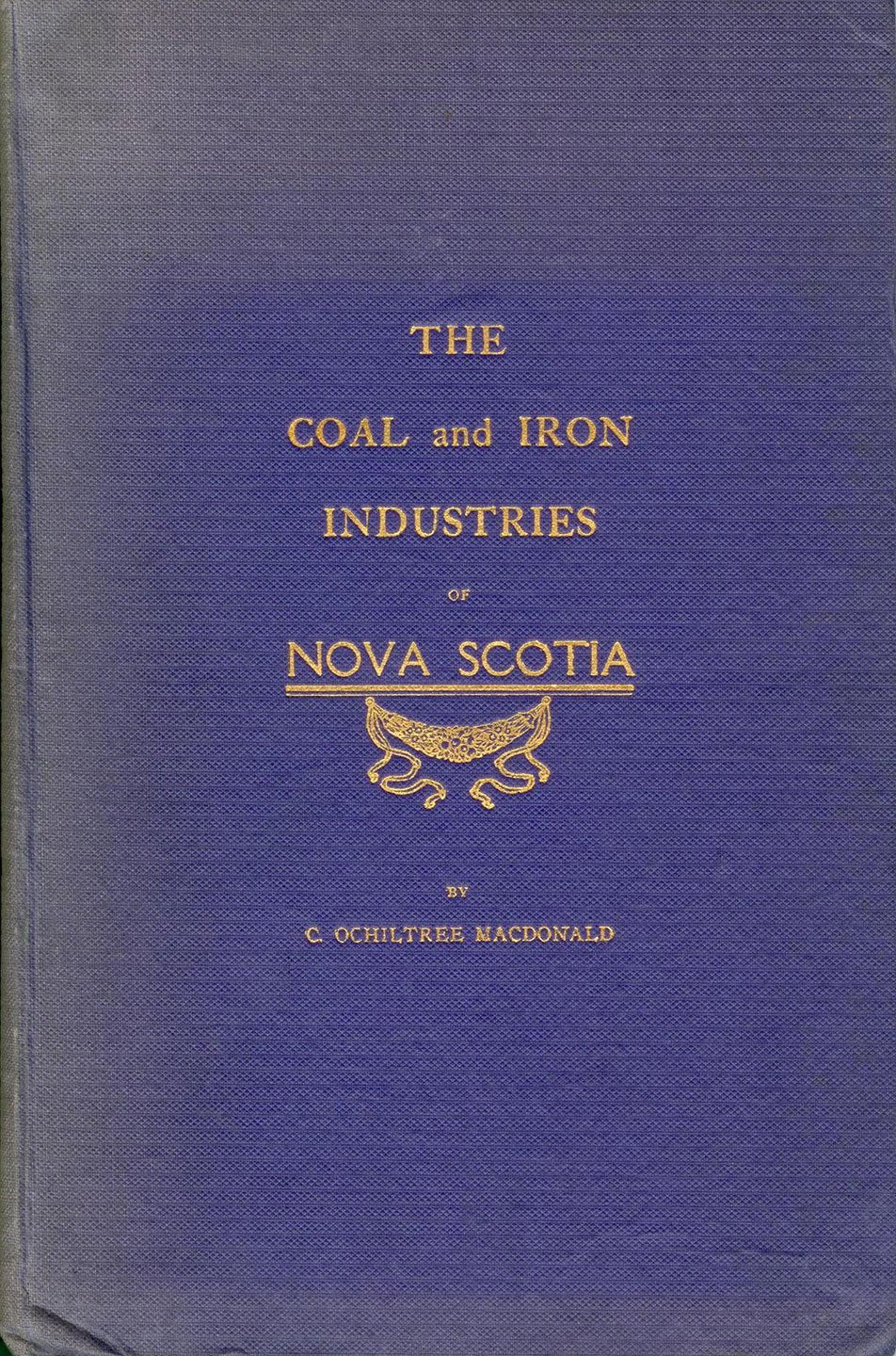 The Coal and Iron Industries of Nova Scotia