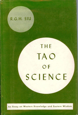The Tao of Science: An Essay on Western Knowledge and Eastern Wisdom