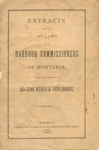 Extracts From the By-Laws of the Harbour Commissioners of Montreal, Having Special Reference to Sea-Going Vessels & Their Cargoes