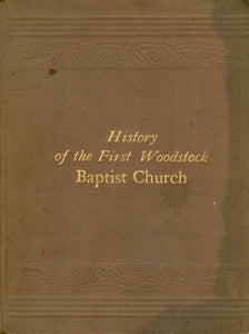 The History of the First Baptist Church, Woodstock, Ont., For the First Seventy Years - From April 22, 1822, to April 22, 1892