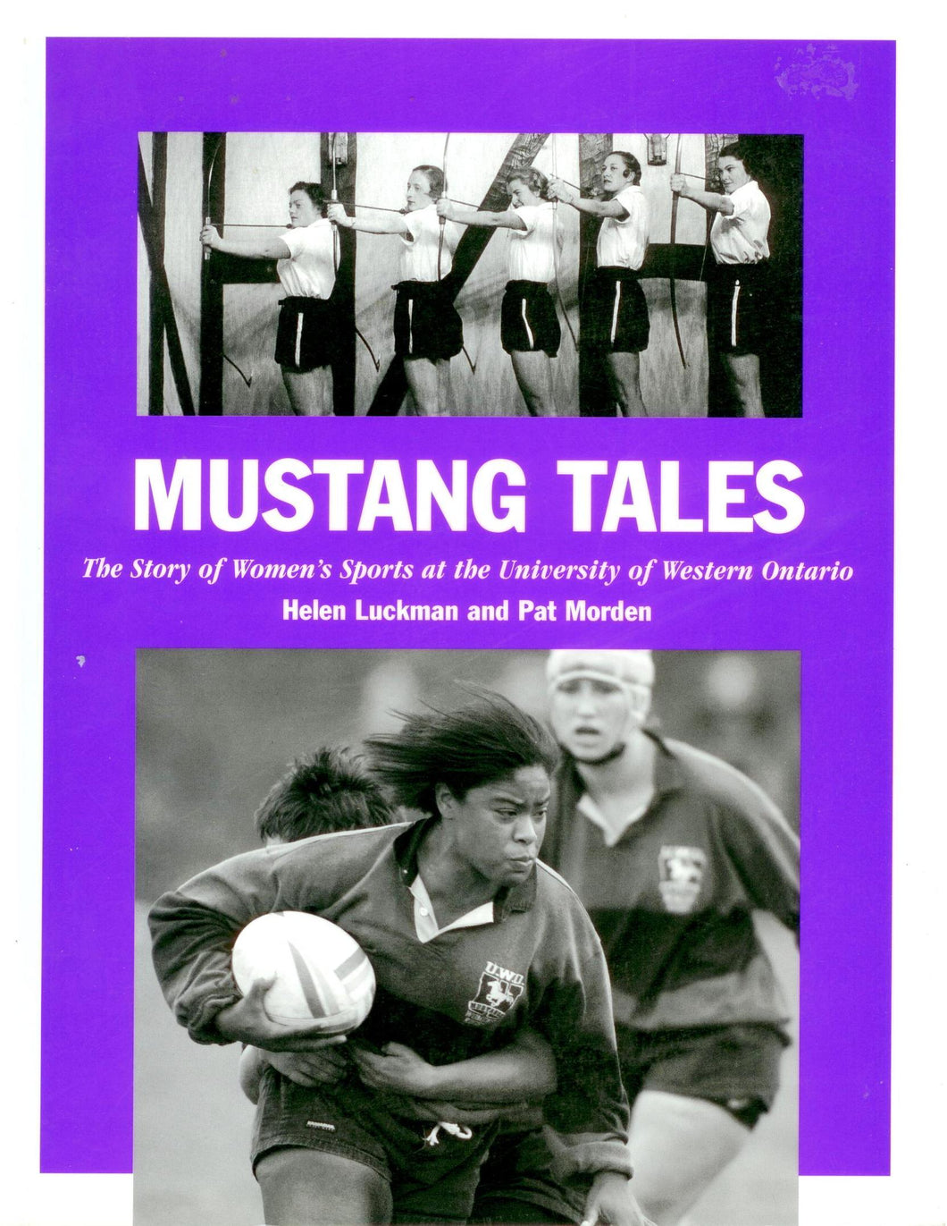 Mustang Tales: The Story of Women's Sports at the University of Western Ontario
