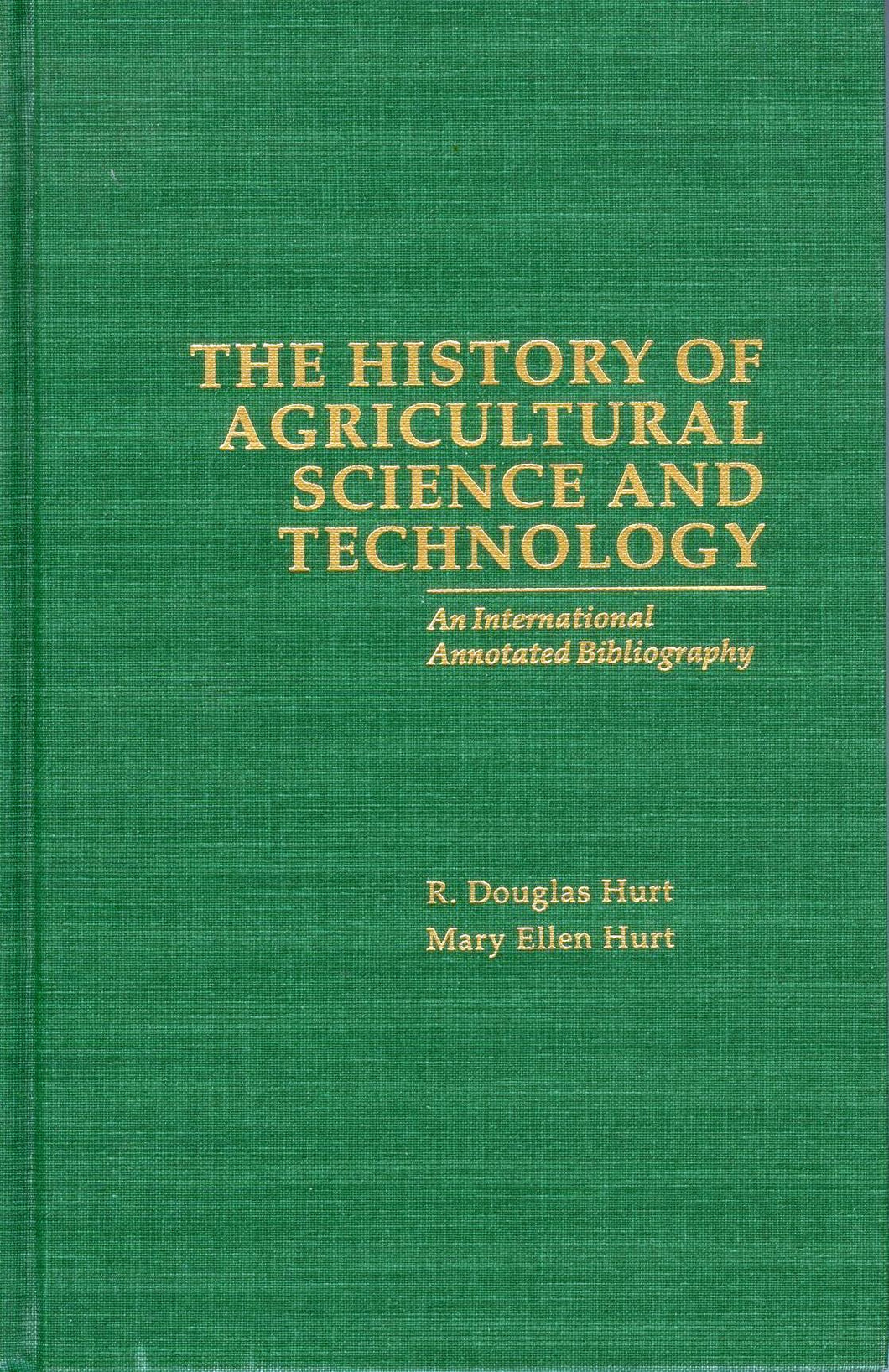 The History of Agricultural Science and Technology: An International Annotated Bibliography