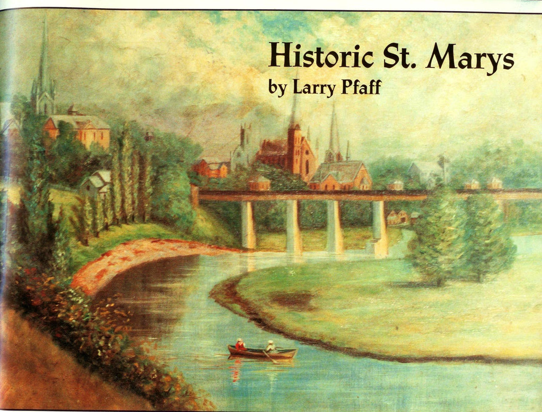 Historic St. Marys: A series of articles reprinted from the St. Marys Journal Argus