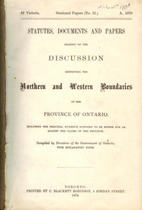 Statutes, Documents and Papers Bearing on the Discussion Respecting the Northern and Western Boundaries of the Province of Ontario
