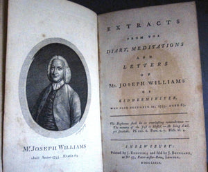 Extracts from the Diary, Meditations and Letters of Mr. Joseph Williams of Kidderminster, who Died December 21, 1755, Aged 63