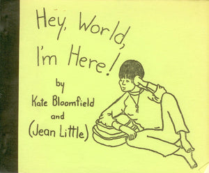 Hey, World, I'm Here! By Kate Bloomfield