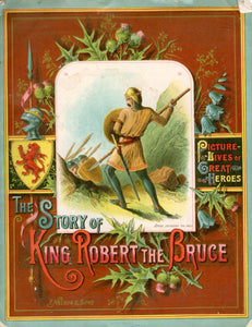 Picture Lives of Great Heroes: The Story of King Robert the Bruce