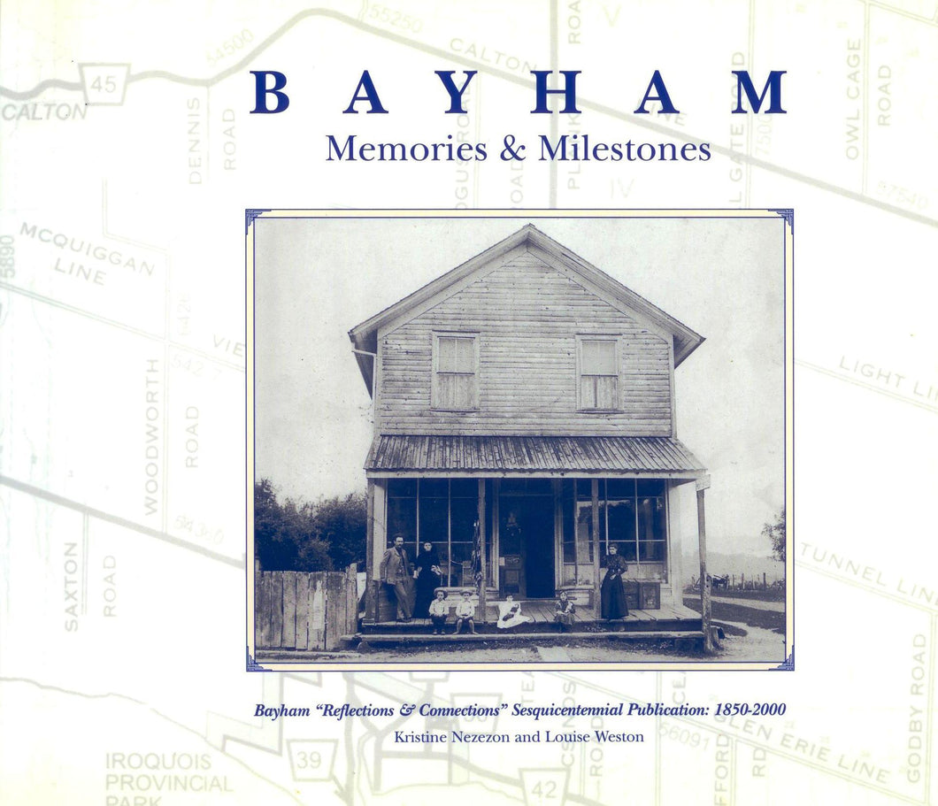 "Bayham Memories & Milestones. Bayham ""Reflections & Connections"" Sesquencentennial Publications: 1850-2000"