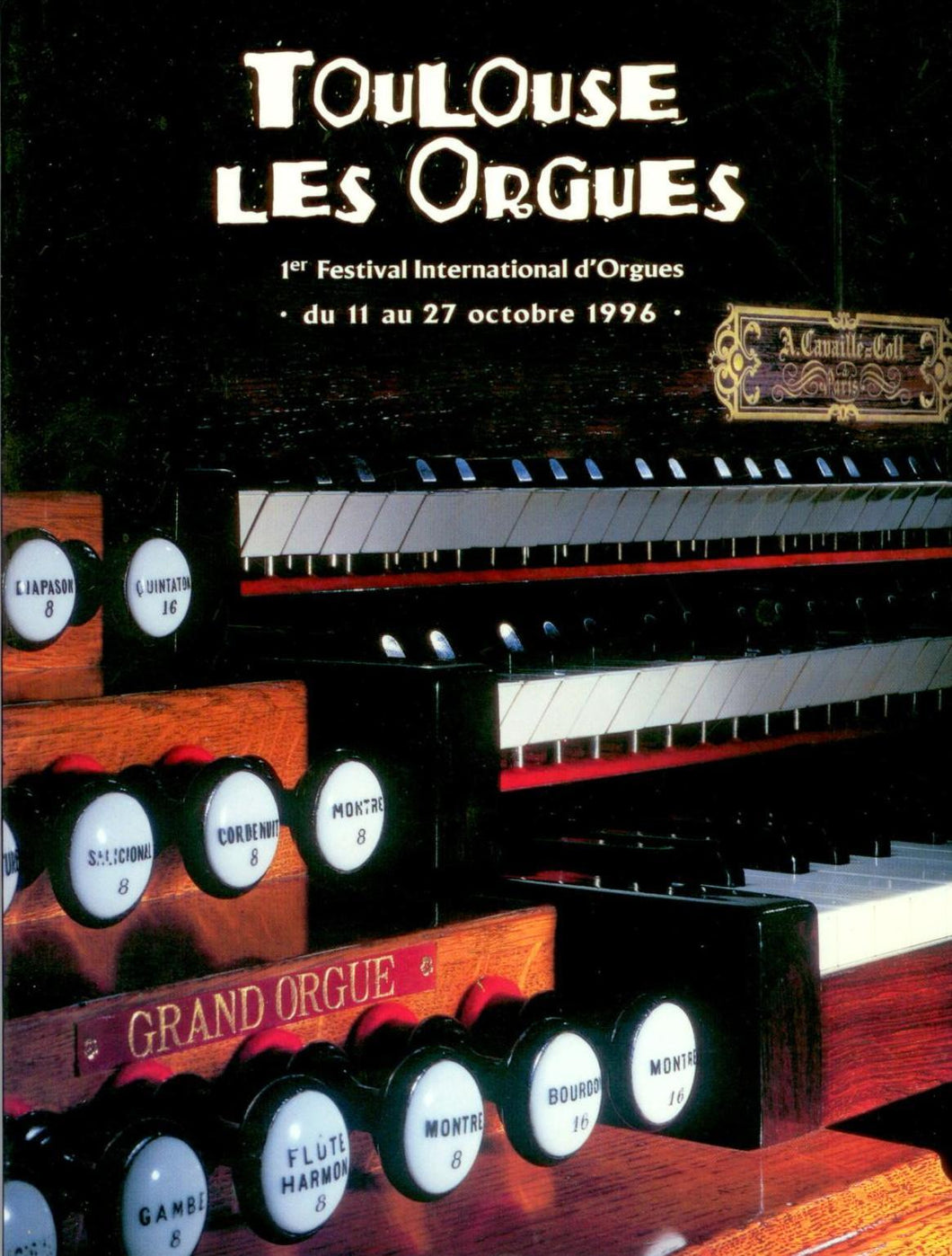 Toulouse Les Orgues: 1er Festival International d'Orgues du 11 au 27 octobre 1996