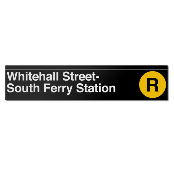 Whitehall Street / South Ferry (R) Sign