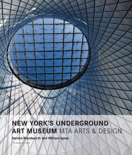 New York's Underground Art Museum MTA Arts and Design Book