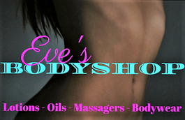 Eve's Body Shop. Lotions, Oils, Massagers, BodyWear