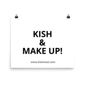 A Limited Edition 'Kish and Make Up' Poster