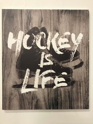 """Hockey Is Life"" Sign"