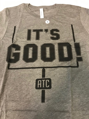 It's Good T-Shirt
