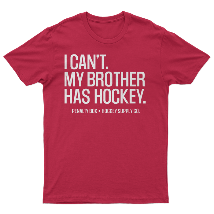 I Can't My Brother Has Hockey Tee