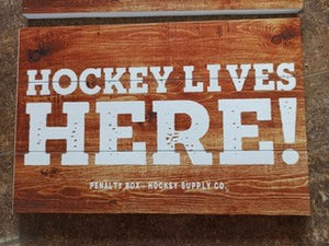 """Hockey Lives Here"" Sign"