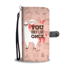You Only Live Once Llama RFID Wallet Phone Case - Get Set Style Metro