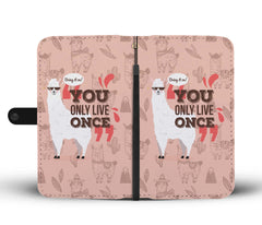 You Only Live Once Llama RFID Wallet Phone Case