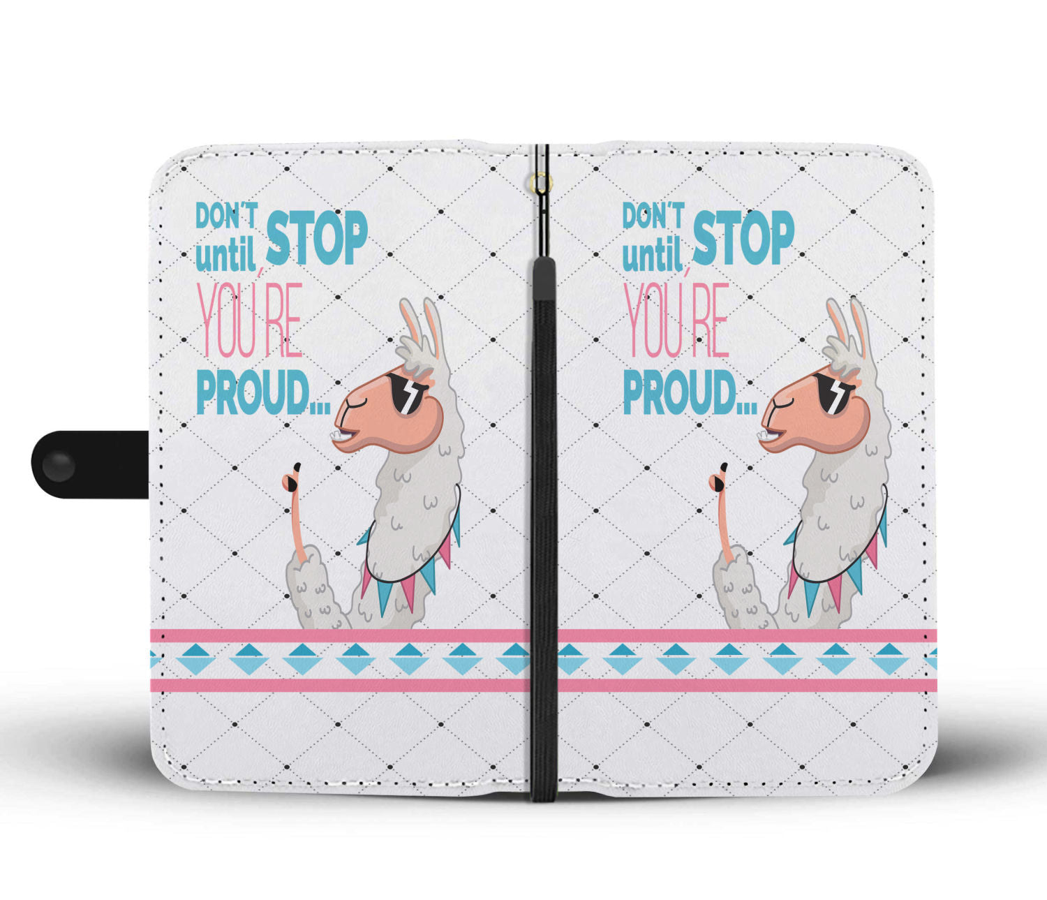 Don´t Stop Until You´re Proud Llama Inspired RFID Wallet Phone Case - Get Set Style Metro