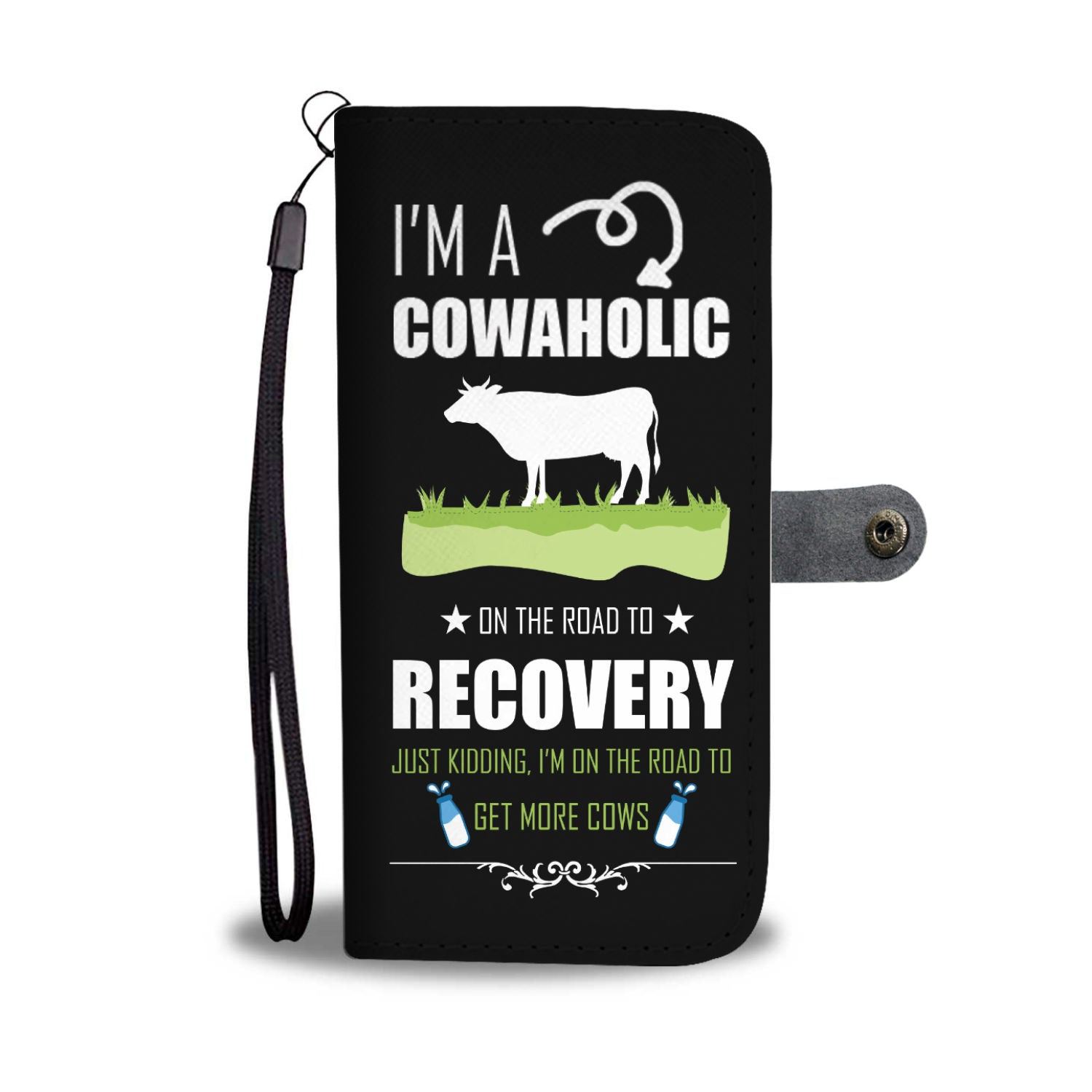 I Am A Cowaholic Custom Design RFID Wallet Phone Case