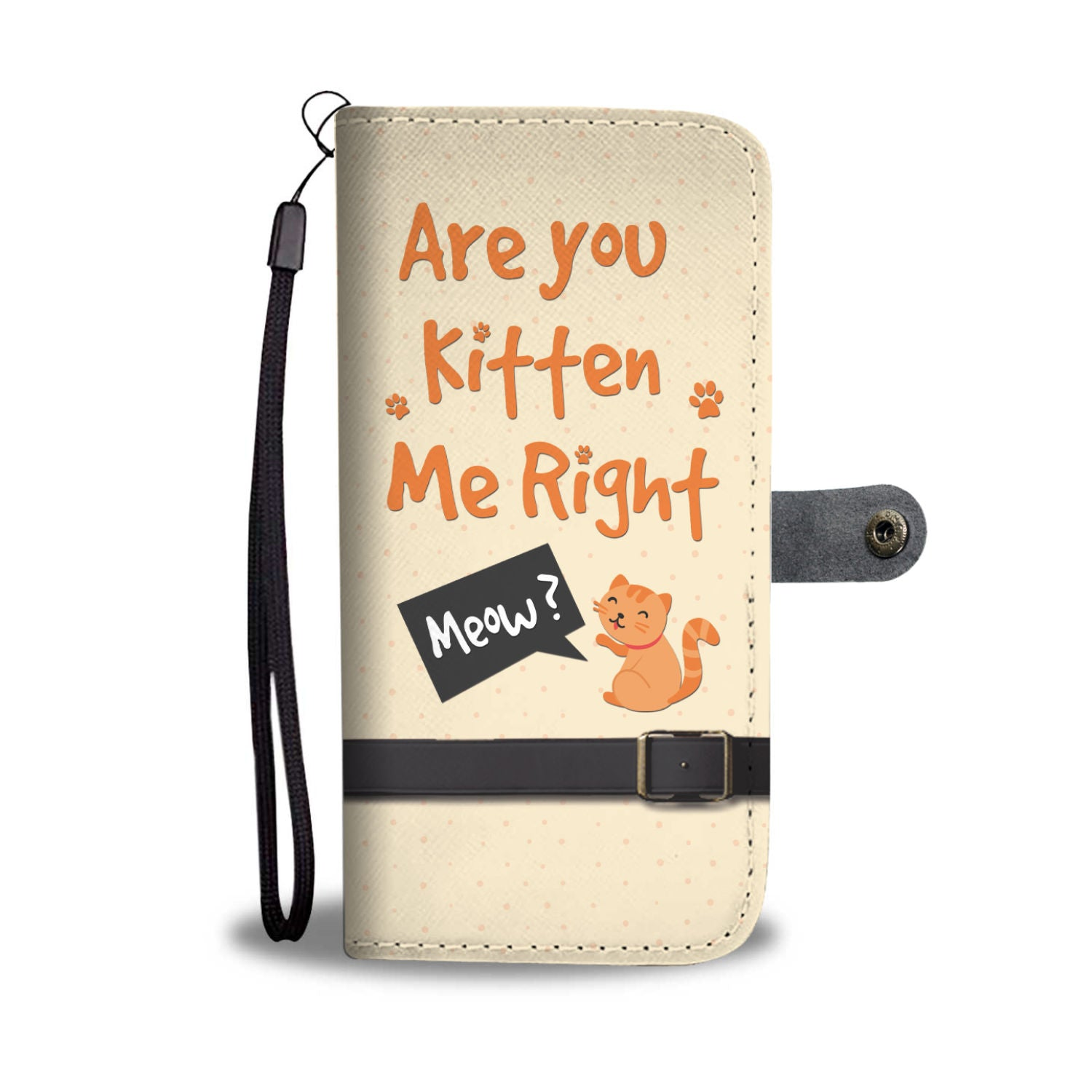 Are You Kitten Me Right RFID Wallet Phone Case