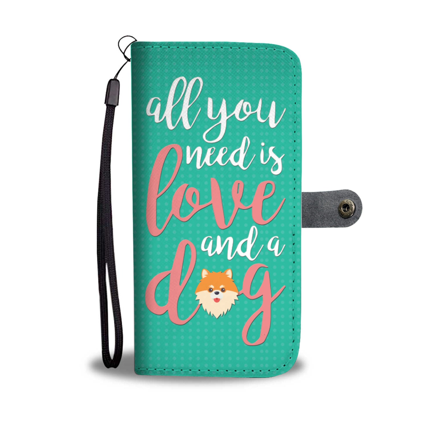All You Need Is Love and Dog RFID Wallet Phone Case