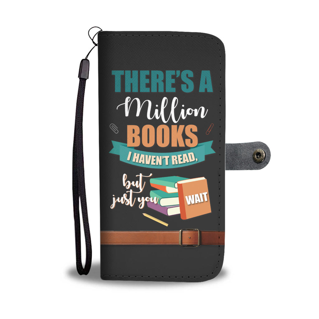 There´s A Million Books I Have Not Read Wallet Phone Case - Get Set Style Metro