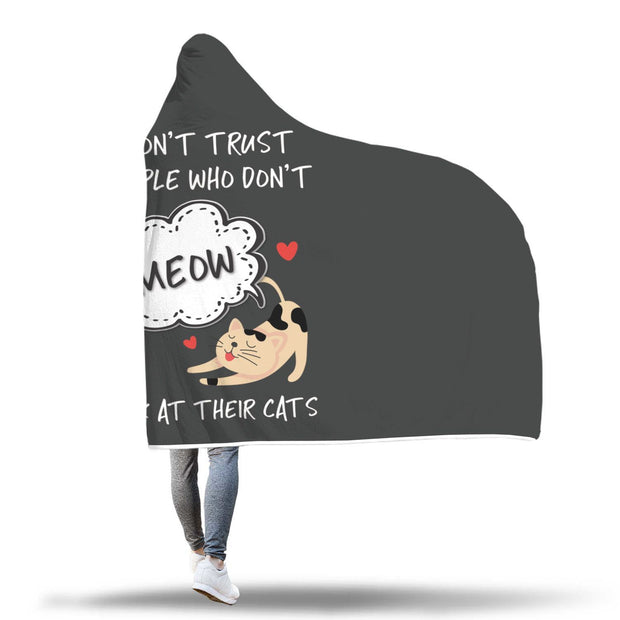 Don't Trust People Who Don't Meow Hooded Blanket - Get Set Style Metro