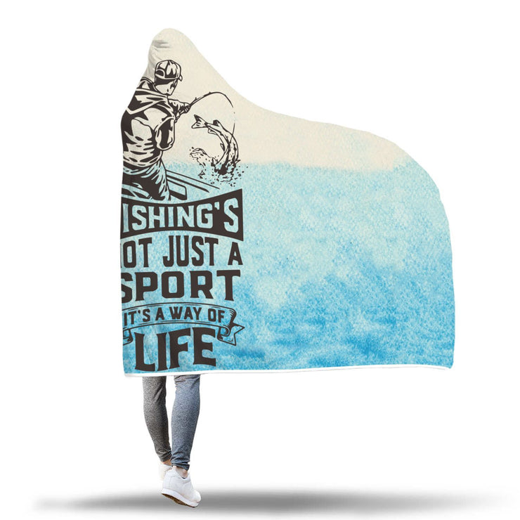 Fishing's Not Just A Sport It's A Way Of Life Design Hooded Blanket - Get Set Style Metro