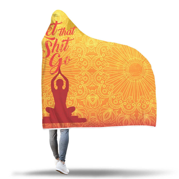 Let That Sh*t Go Yoga Hooded Blanket - Get Set Style Metro