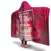 Premium Mother Forever My Friend Hooded Blanket - Get Set Style Metro