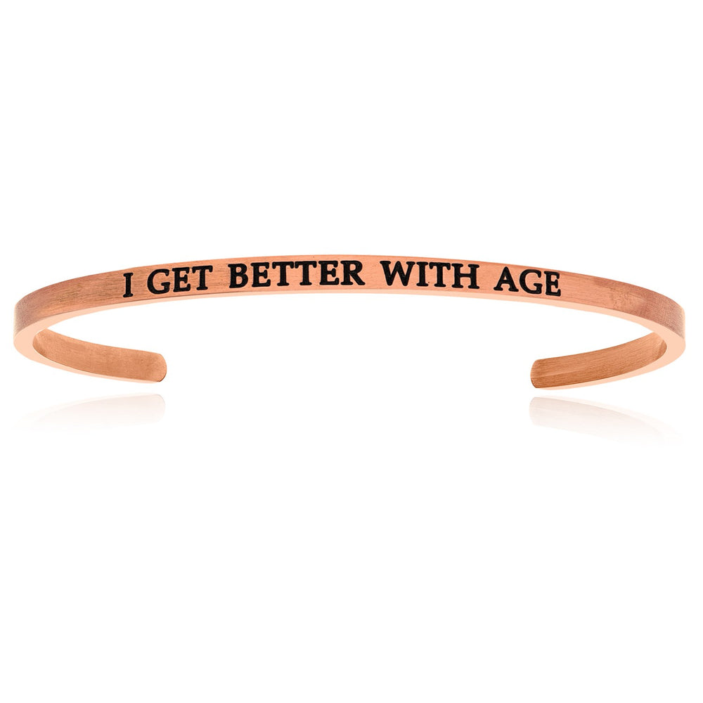 Pink Stainless Steel I Get Better With Age Cuff Bracelet