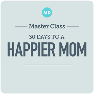 30 Days to a Happier Mom (and Happier Kids!)