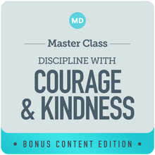 Discipline with Courage and Kindness + BONUS CONTENT