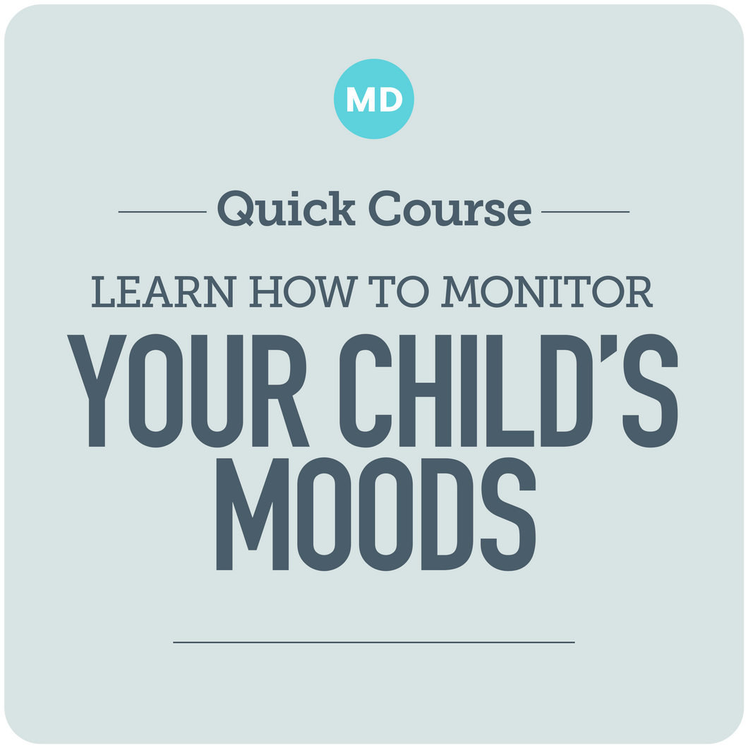Learn How to Monitor Your Child's Moods