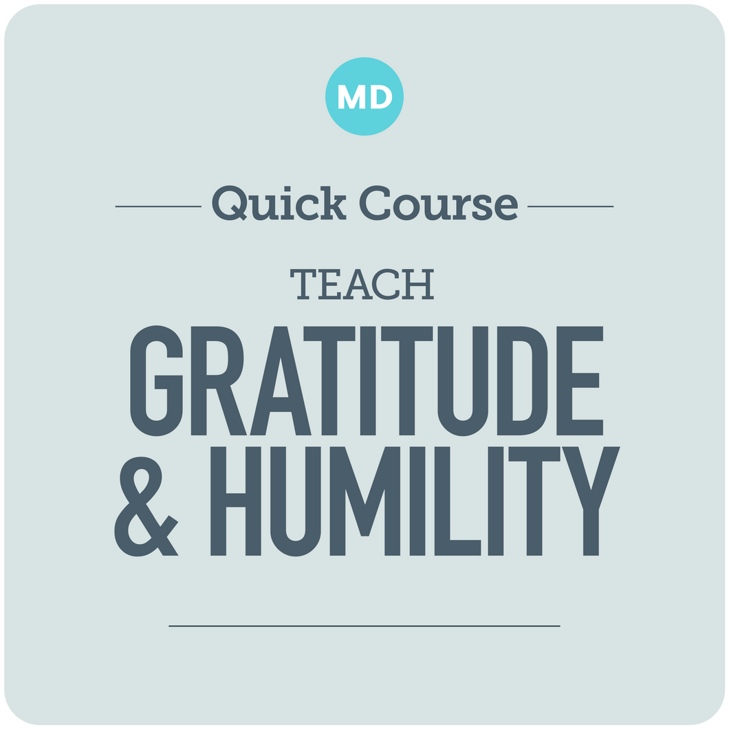 Teach Gratitude and Humility