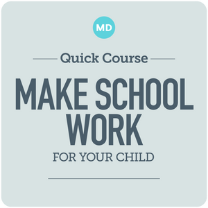 Make School Work for Your Child