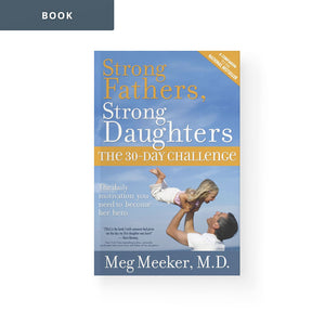 Strong Fathers, Strong Daughters – The 30-Day Challenge