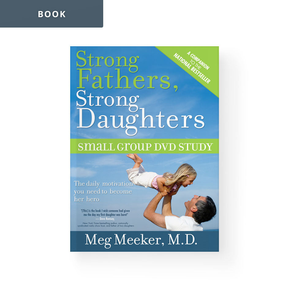 Strong Fathers, Strong Daughters: Small Group DVD Study