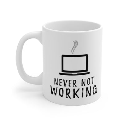 """Never Not Working (Laptop)"" Mug"