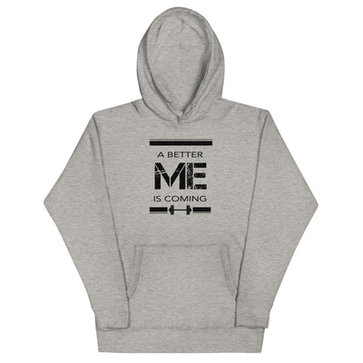 """A Better Me Is Coming"" Hoodie"
