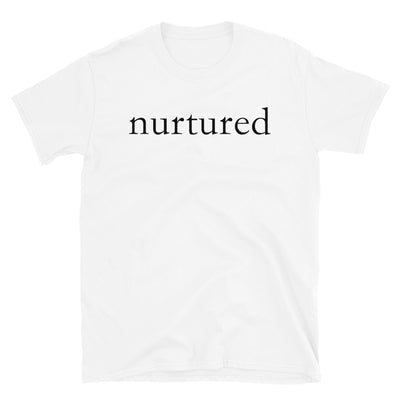 """Nurtured"" T-Shirt"