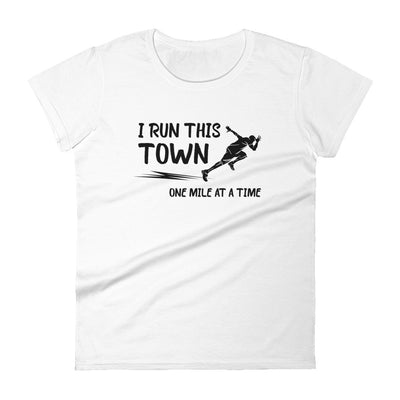 """I Run This Town""  Women's T-shirt"
