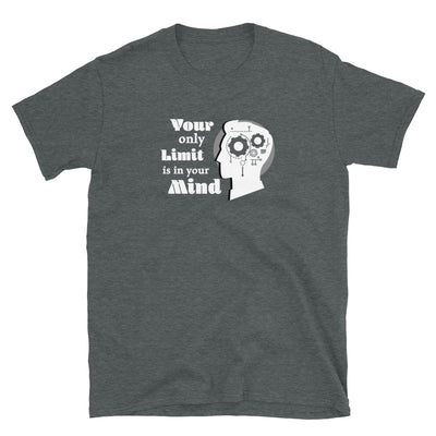 """Your Only Limit Is Your Mind"" T-Shirt"